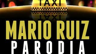 EL TAXI - PARODIA - MARIO RUIZ