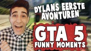 DYLANS EERSTE AVONTUREN! - GTA 5 FUNNY MOMENTS