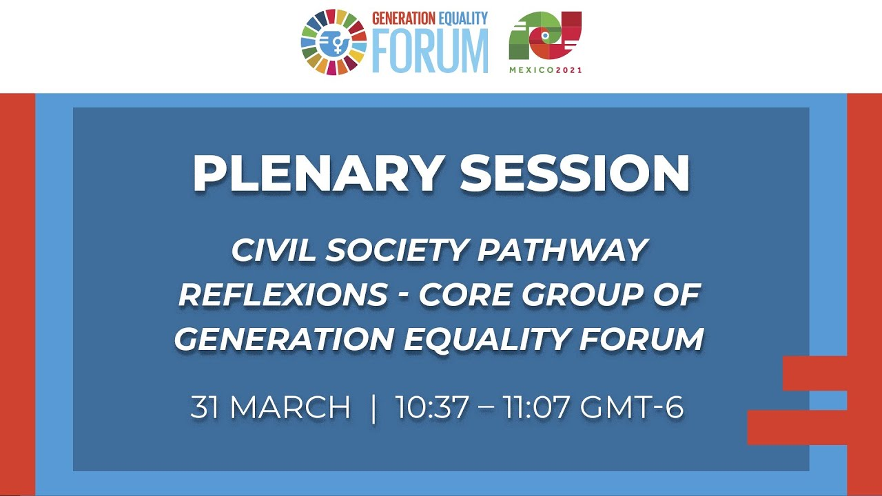 Civil Society Pathway and Reflexions: Core Group of Generation Equality Forum