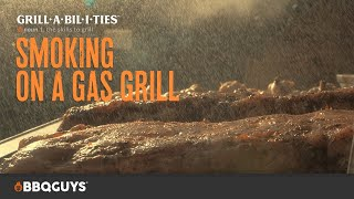 How to Smoke on a Gas Grill | Grillabilities | BBQGuys