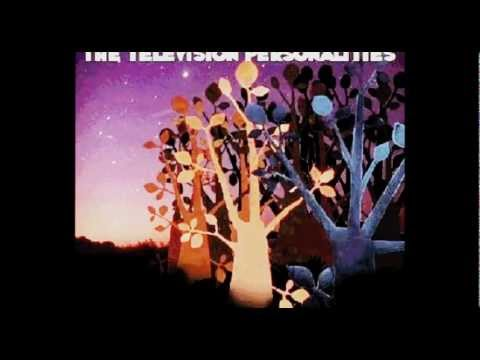 Television Personalities  Dream The Sweetest Dreams