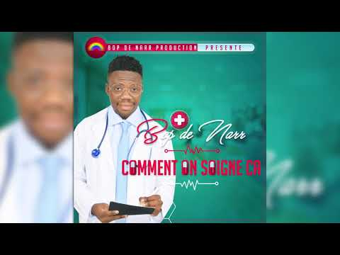 BOP DE NARR - COMMENT ON SOIGNE ÇA ? (AUDIO)