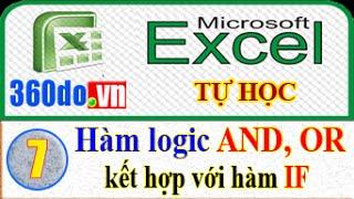 Microsoft Excel - Tự học Excel hiệu quả nhất. (Bài 7): Hàm logic AND, OR kết hợp với hàm IF (tt)