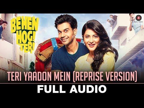 Teri Yaadon Mein (Reprise Version) - Full Audio   Behen Hogi Teri   Shruti Haasan & Raj Kummar Rao