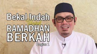 Bekal Indah Untuk Ramadhan Berkah (Bag 1) - Ustadz Ahmad Zainuddin, Lc