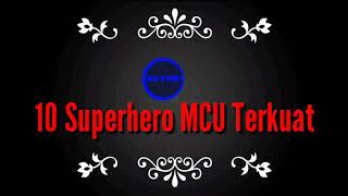 Top10 Superhero MCU Terkuat