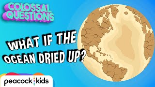 What If The Oceans Dried Up? | COLOSSAL QUESTIONS