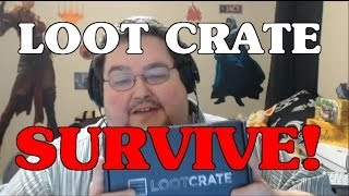 Loot Crate - SURVIVE Unboxing