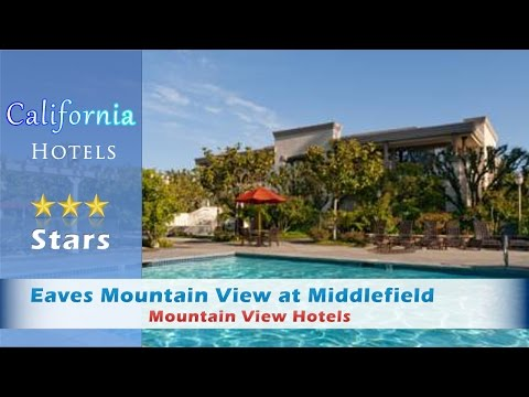 Eaves Mountain View at Middlefield, Mountain View Hotels - California