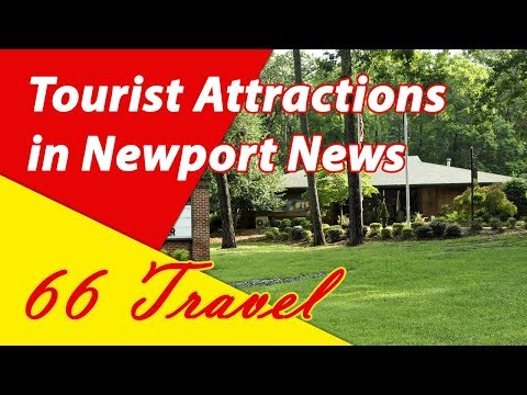 List 8 Tourist Attractions in Newport News, Virginia | Travel to United States