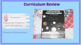 Curriculum Review: Science: Exploring Creation With Astronomy