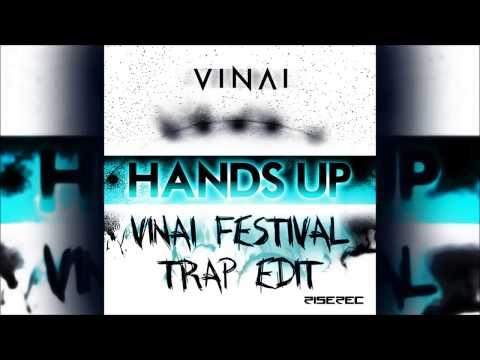 VINAI - Hands Up (VINAI Festival Trap Edit)