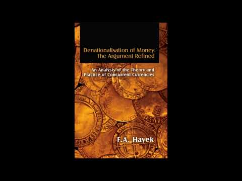 Denationalisation of Money -The Argument Refined