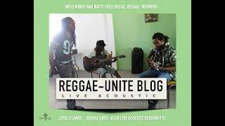 Loyal Flames : Reggae-Unite Blog Live Acoustic Session # 13 (Mars-2017)