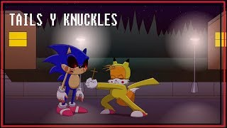 - TAILS Y KNUCKLES reencuentro con sonic.exe animacin