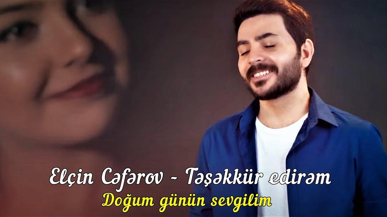 Elçin Cəfərov - Təşəkkür edirəm (doğum günün sevgilim)