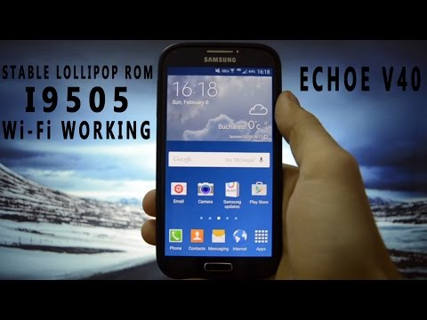 Galaxy S4 I9505 STABLE Lollipop ROM with Wi-Fi Fully Working! - Echoe Rom V40 - WICKED ANDROID HD
