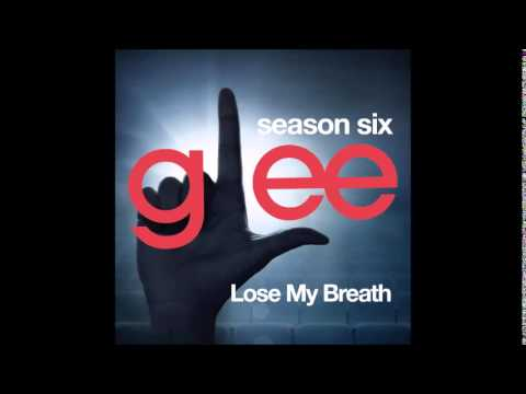 Glee  Lose My Breath DOWNLOAD MP3+LYRICS