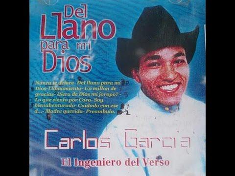 Carlos Garcia Mix. DEL LLANO PARA MI DIOS. Llaneras Cristianas Descarga!!