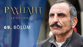 Payitaht Abdülhamid 69. Bölüm