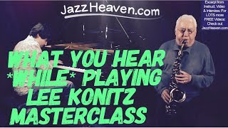 *How to Play Jazz Lesson* LEE KONITZ on what you hear while playing JAZZHEAVEN.COM Lesson Excerpt