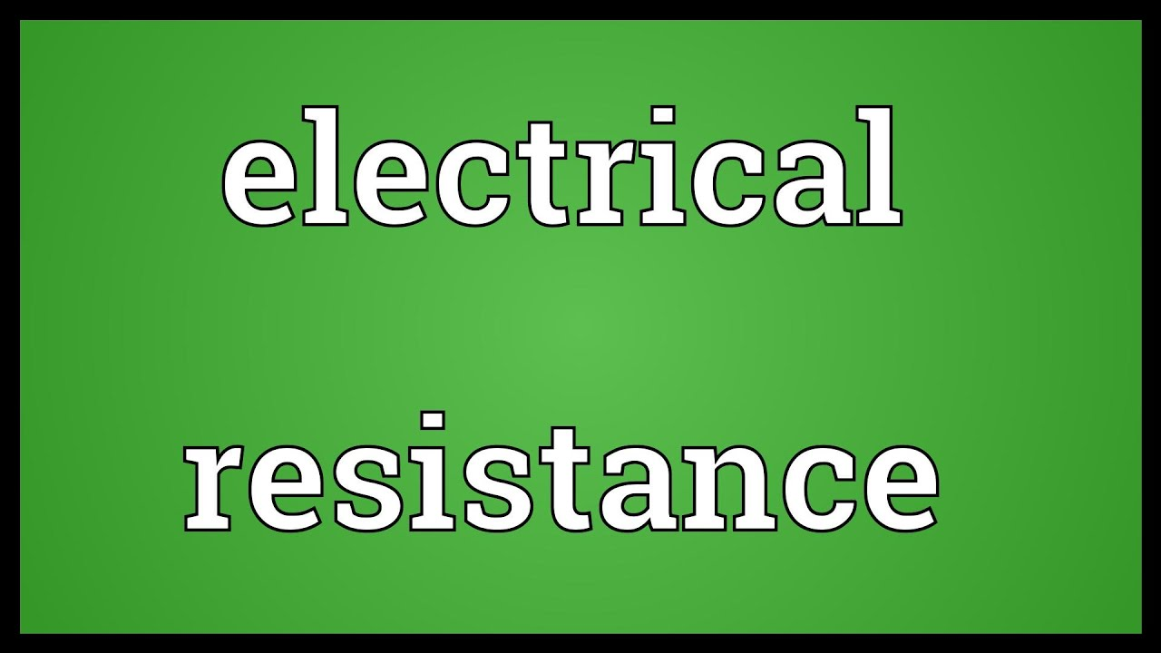 Electrical Resistance Meaning Youtube