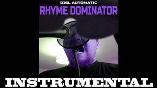 "INSTRUMENTAL: ""Rhyme Dominator"" by DISL Automatic"