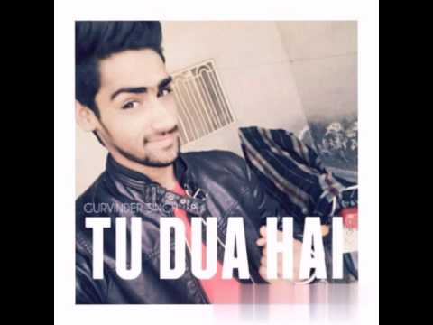 Tu Dua Hai(darshan raval) Gurvinder singh (karaoke cover) [audio]