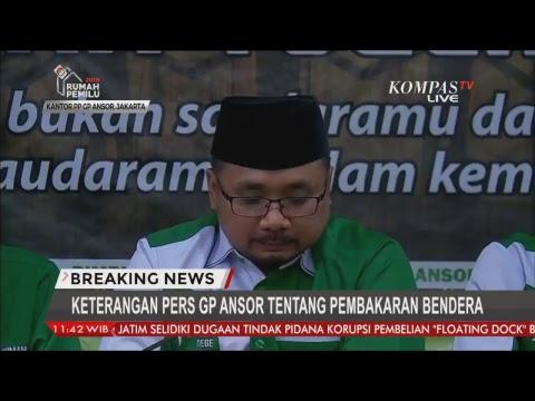 GP Ansor Berikan Keterangan Pers Insiden Bendera - BREAKING NEWS