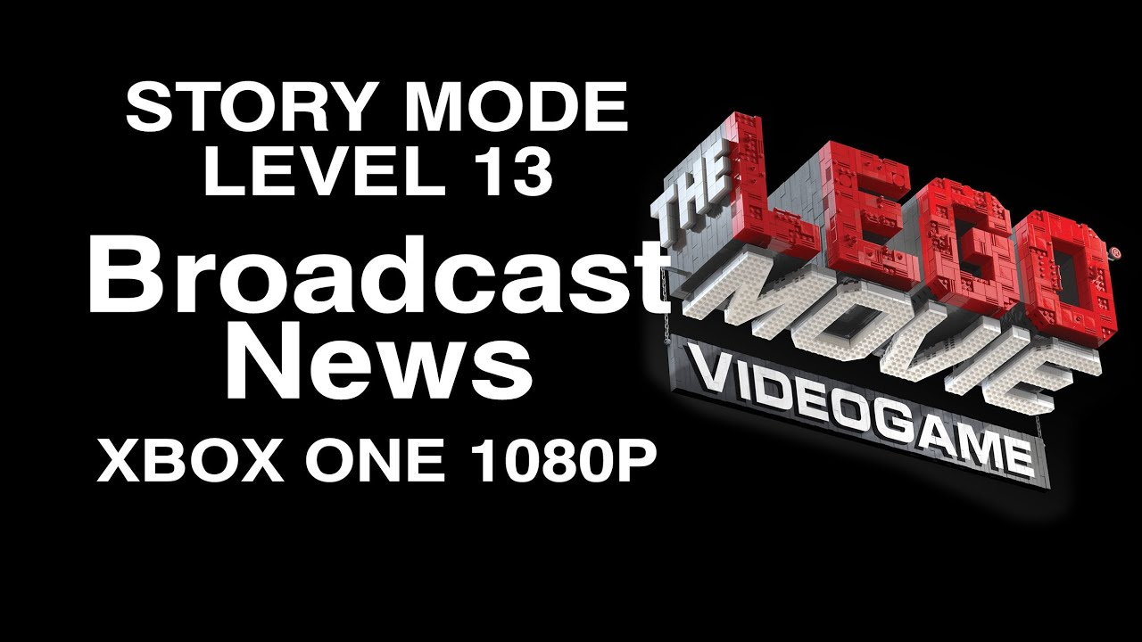The LEGO Movie Videogame Broadcast News Level 13 Story Mode XBOX ONE 1080P