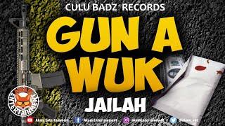 Jailah - Gun A Wuk - January 2020