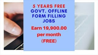 GOV. Offline Form Filling Jobs Projects Earn 19,900 Per Month Get Rs-250 Sing Up Bonus