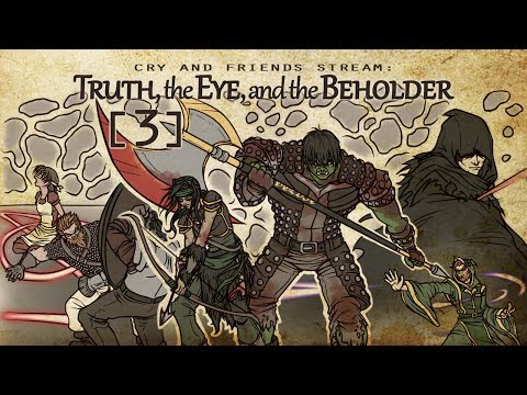 Cry and Friends Stream: Truth, the Eye, and the Beholder [Session 3]