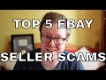 Top 5 eBay Scams Pulled by Sellers & How to Avoid Them - eBay Advice Part 2