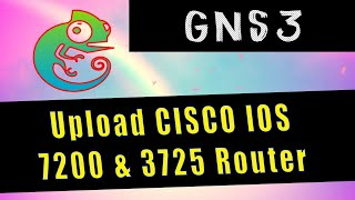 03 Upload and setup Cisco 7200 & 3725 IOS Router in GNS3 with LAB Demo