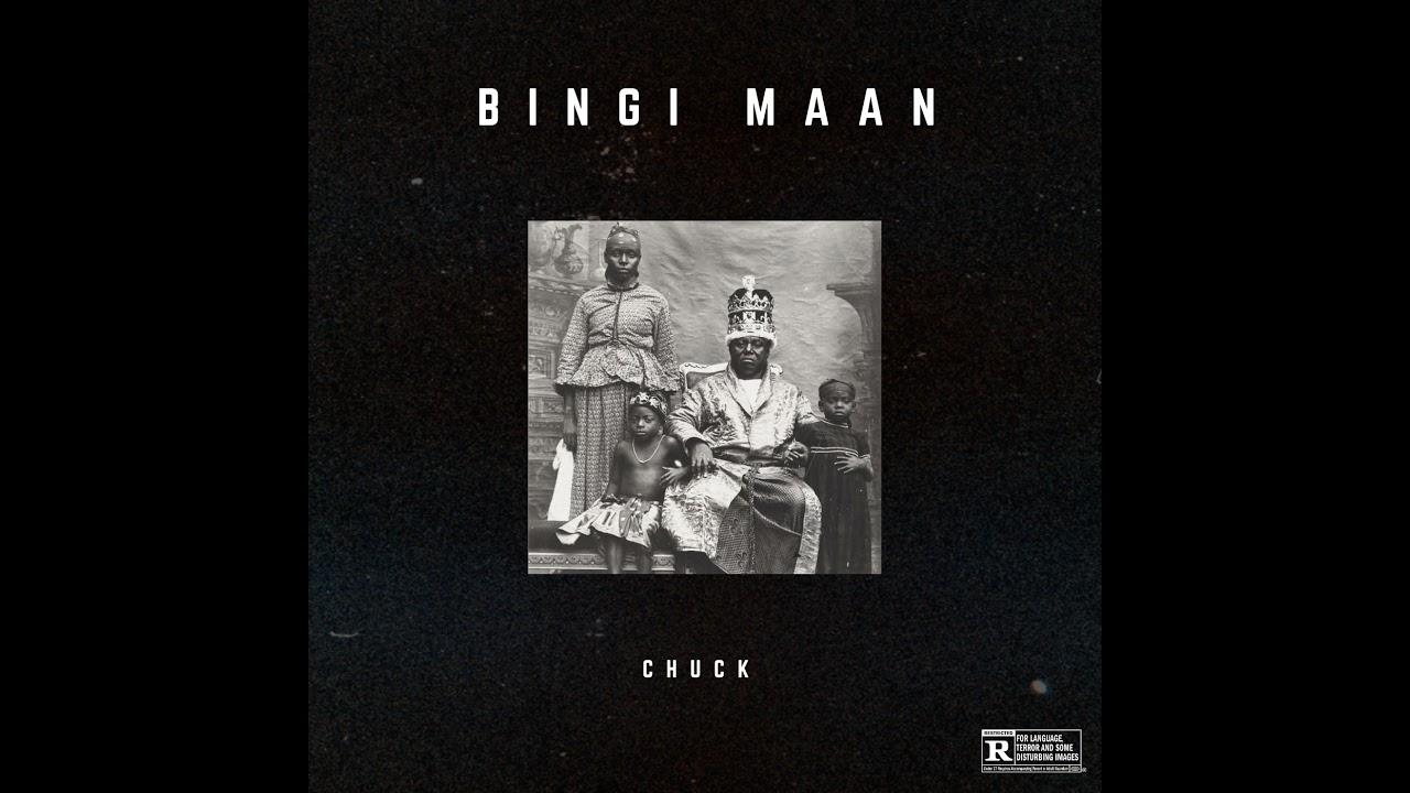 DOWNLOAD Chuck – BINGI MAAN (Official Audio) Mp3 song
