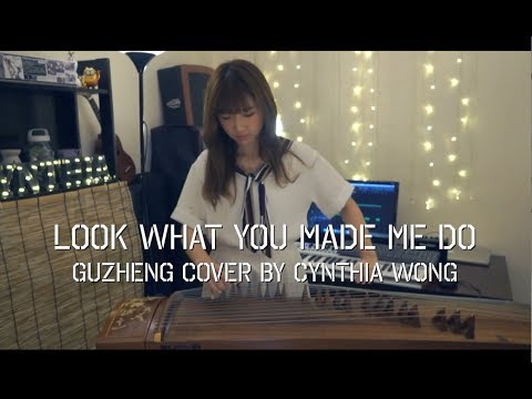 Taylor Swift - Look What You Made Me Do ( GuZheng Cover by Cynthia )