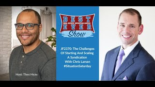 The Challenges Of Starting And Scaling A Syndication With Chris Larsen