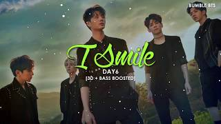 Video [3D+BASS BOOSTED] DAY6 - I SMILE | bumble.bts download MP3, 3GP, MP4, WEBM, AVI, FLV Maret 2018