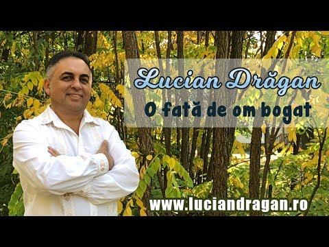 Lucian Dragan - O fata de om bogat
