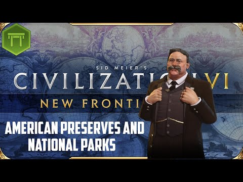 Civ 6 Conservation with America - Preserve Districts - Ep1