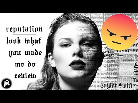 Taylor Swift - Look What You Made Me Do (ANGRY SONG REVIEW)