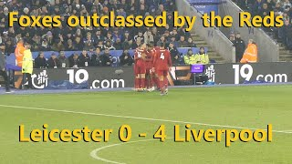 Foxes outclassed by the Reds.Leicester 0 - 4 Liverpool