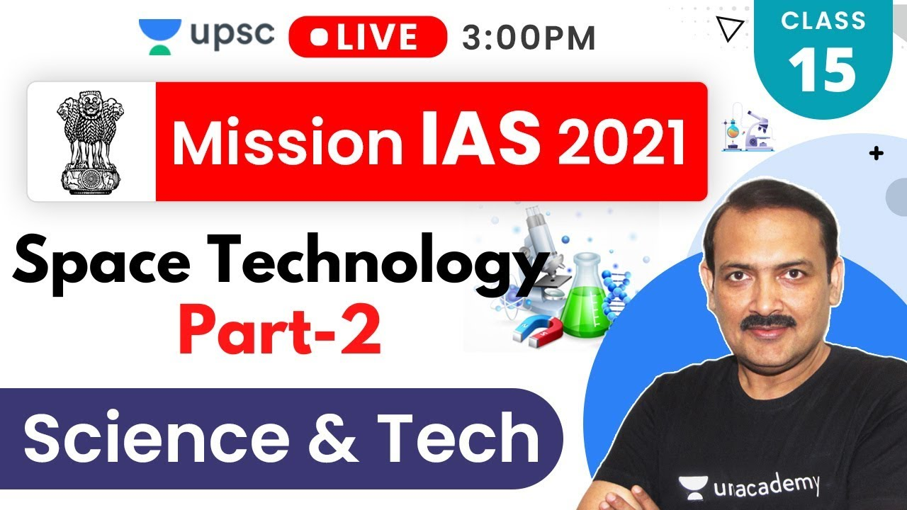 Mission IAS 2021 | Space Technology (Part-2) | Sandeep Sir - Prelims + Mains