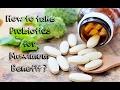How to Take Probiotics for Maximum Benefit