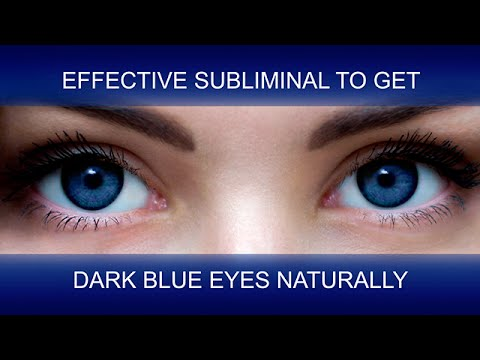 DARK BLUE EYES | NATURAL TRANSFORMATION | SuperSubliminaL ...