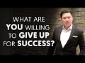 What Are You Willing To Give Up For Success? Vancouver Business Leader Dan Lok Reveals