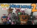 FNAF Pop Meme Movie 2 (ft: TravisPlushProductions, CallMeCarson216 and SuperMarioFreddy)