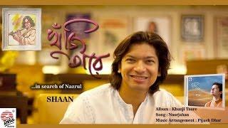Download Hindi Video Songs - Noorjahan-Full Audio Song   Khunji Taare   Shaan   Nazrul Geeti