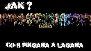 League of Legends [Jak?] Jak odstranit lagy(pingy)